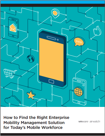 Untitled - How to Find the Right Enterprise Mobility Management Solution for Today's Mobile Workforce