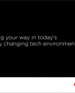 Finding your way in today's rapidly changing tech environment