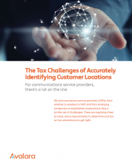 The Tax Challenges of Accurately Identifying Customer Locations: For Communications Service Providers, There's a Lot On the Line