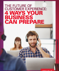 The Future of Customer Experience: 4 Ways Your Business Can Prepare