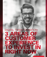 Deliver the experience your customers want, now and tomorrow