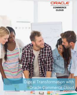 Digital Transformation with Oracle Commerce Cloud