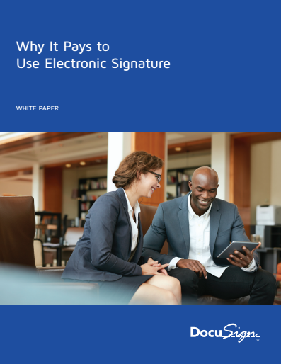 2 2 - DocuSign: Why It Pays to Use Electronic Signatures