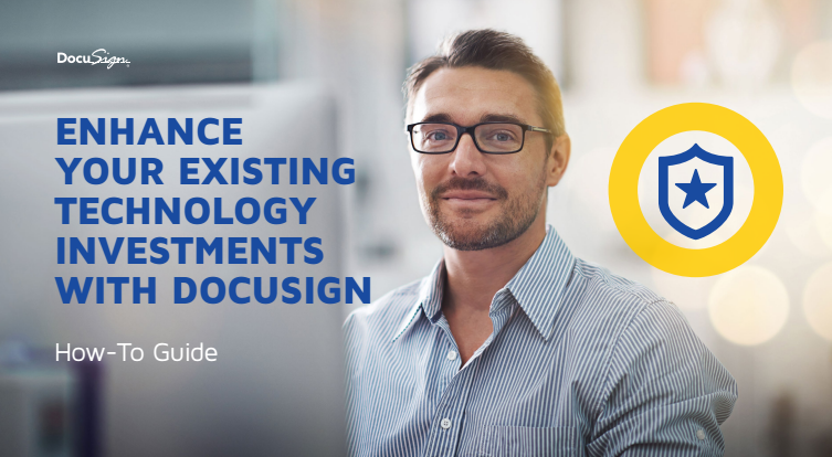 9 1 - how to guide enhance your existing technology investments with docusign