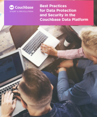 Best Practices for Data Protection and Security in the Couchbase Data Platform
