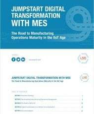 Jumpstart Digital Transformation with MES - The Road to Manufacturing Operations Maturity in the IIoT Age