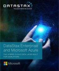 DataStax Enterprise and Microsoft Azure: The Hybrid Cloud Data Layer Built for Disruptors