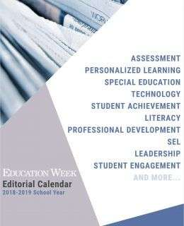 Education Week Editorial Calendar 2018 - 2019