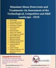 Stimulant Abuse Deterrents and Treatments: An Assessment of the Technological, Competitive and R&D Landscape - 2018