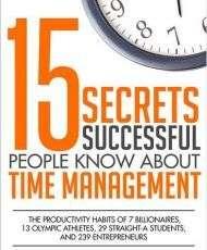 15 Secrets Successful People Know About Time Management - Book Summary