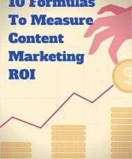 10 Formulas to Measure Content Marketing ROI