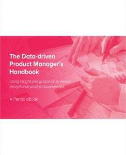 The Data-driven Product Manager's Handbook
