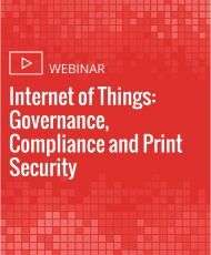 Internet of Things: Governance, Compliance and Print Security