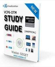 VCP6-DTM Study Guide (VMware Certified Professional -- Desktop and Mobility)