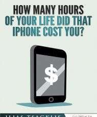 How many Hours of your Life did that iPhone Cost you?