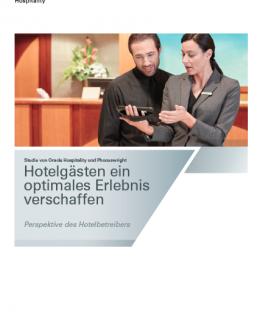 Hotelgästen ein optimales Erlebnis verschaffen - Perspektive des Hotelbetreibers