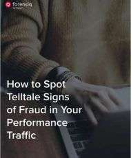 How to Spot Telltale Signs of Fraud in Your Performance Traffic