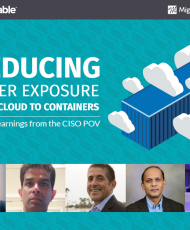Reducing Cyber Exposure from Cloud to Containers_5 Key Learnings from the CISO POV