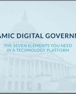 Dynamic Digital Government: The Seven Elements You Need in a Technology Platform