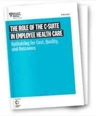 New HBR Report: The Role of the C-suite in Employee Health Care
