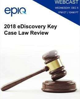 2018 eDiscovery Key Case Law Review