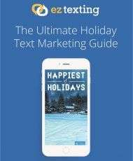 EZ Texting Holiday Text Marketing Guide