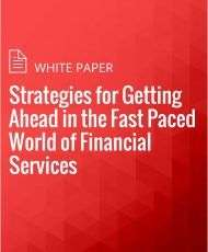 Strategies for Getting Ahead in the Fast Paced World of Financial Services