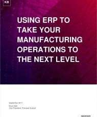 Using ERP to Take Your Manufacturing Operations to the Next Level