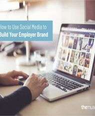 How to Use Social Media to Build Your Employer Brand