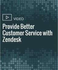 Provide Better Customer Service with Zendesk