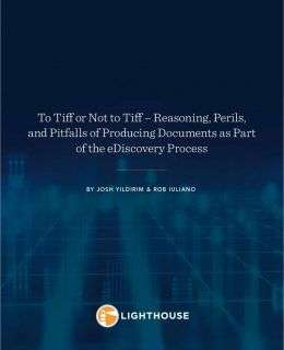 To Tiff or Not to Tiff? Reasoning, Perils & Pitfalls of Producing Documents in eDiscovery