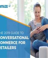 The 2019 Guide To Conversational Commerce For Retailers