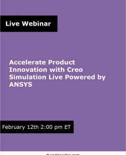 Accelerate Product Innovation with Creo Simulation Live Powered by ANSYS