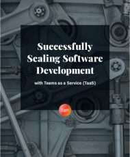 Successfully Scaling Software Development with Teams as a Service (TaaS)