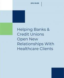 Helping Banks & Credit Unions Open New Relationships with Healthcare Clients