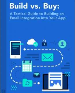 Build vs. Buy: A Tactical Guide to Building an Email Integration Into Your App