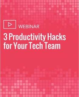 3 Productivity Hacks for Your Tech Team