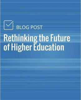 Rethinking the Future of Higher Education