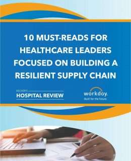 10 Must-Reads for Healthcare Leaders Focused on Building a Resilient Supply Chain