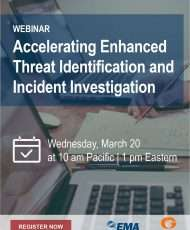 Live Webinar: Accelerating Enhanced Threat Identification and Incident Investigation