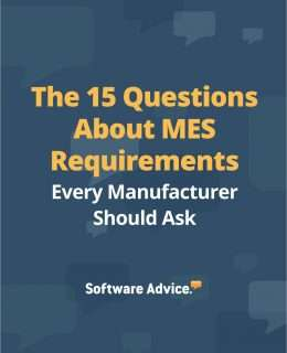 The 15 Questions About MES Requirements Every Manufacturer Should Ask