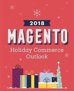 2018 Magento Holiday Commerce Outlook