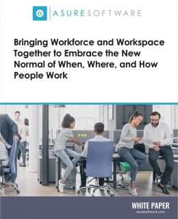 Bringing Workforce and Workspace Together to Embrace the New Normal of When, Where, and How People Work