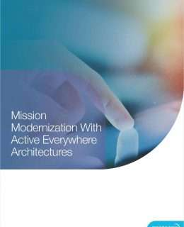 Mission Modernization with Active Everywhere Architectures