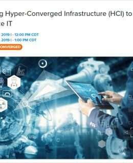Deploying Hyper-Converged Infrastructure (HCI) to Modernize IT