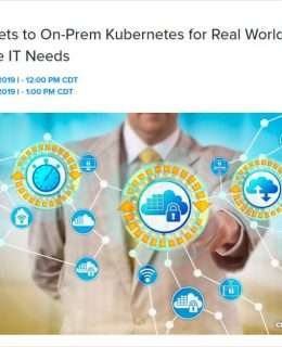 On-demand Webinar: Five Secrets to On-Prem Kubernetes for Real World Enterprise IT Needs