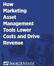 How Marketing Asset Management Tools Lower Costs and Drive Revenue