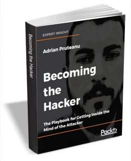 Becoming the Hacker - The Playbook for Getting Inside the Mind of the Attacker