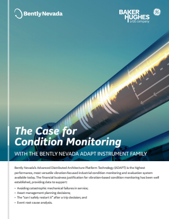 1 6 - The Case for Condition Monitoring with the Bently Nevada ADAPT Instrument Family