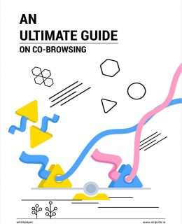 Co-Browsing - An Ultimate Guide